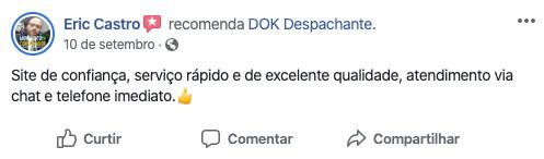 Nosso cliente recomenda o DOK Despachante pela qualidade e atendimento.
