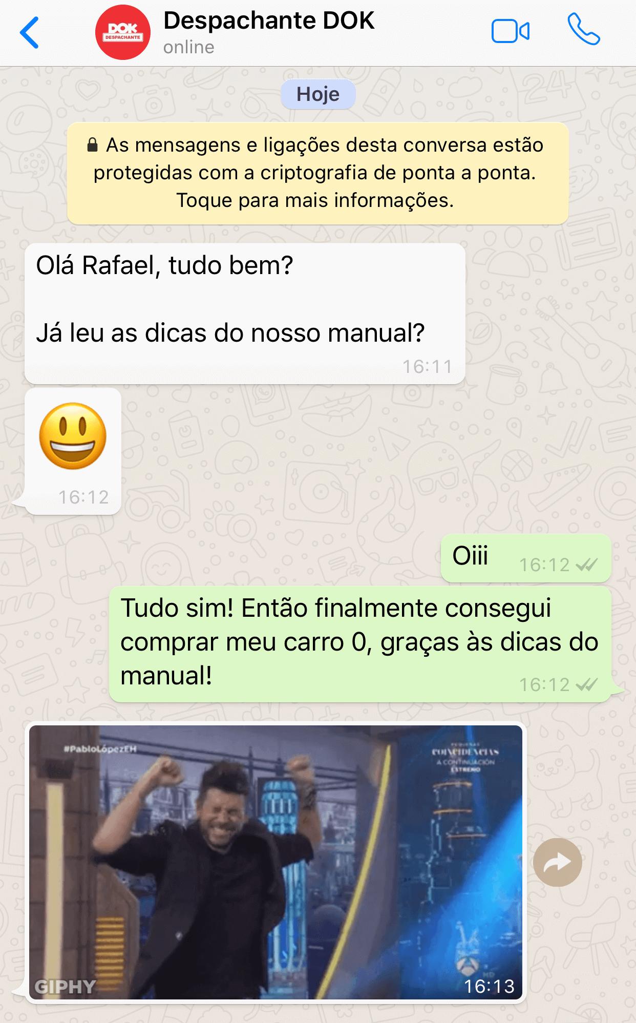 Daniel Domingues no WhatsApp: Excelente serviço, muito rápidos e eficientes. Super recomendo!
